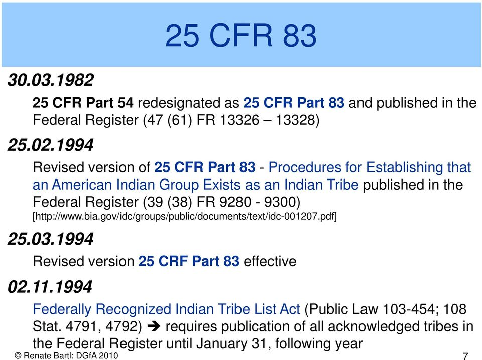 (38) FR 9280-9300) [http://www.bia.gov/idc/groups/public/documents/text/idc-001207.pdf] 25.03.1994 Revised version 25 CRF Part 83 effective 02.11.