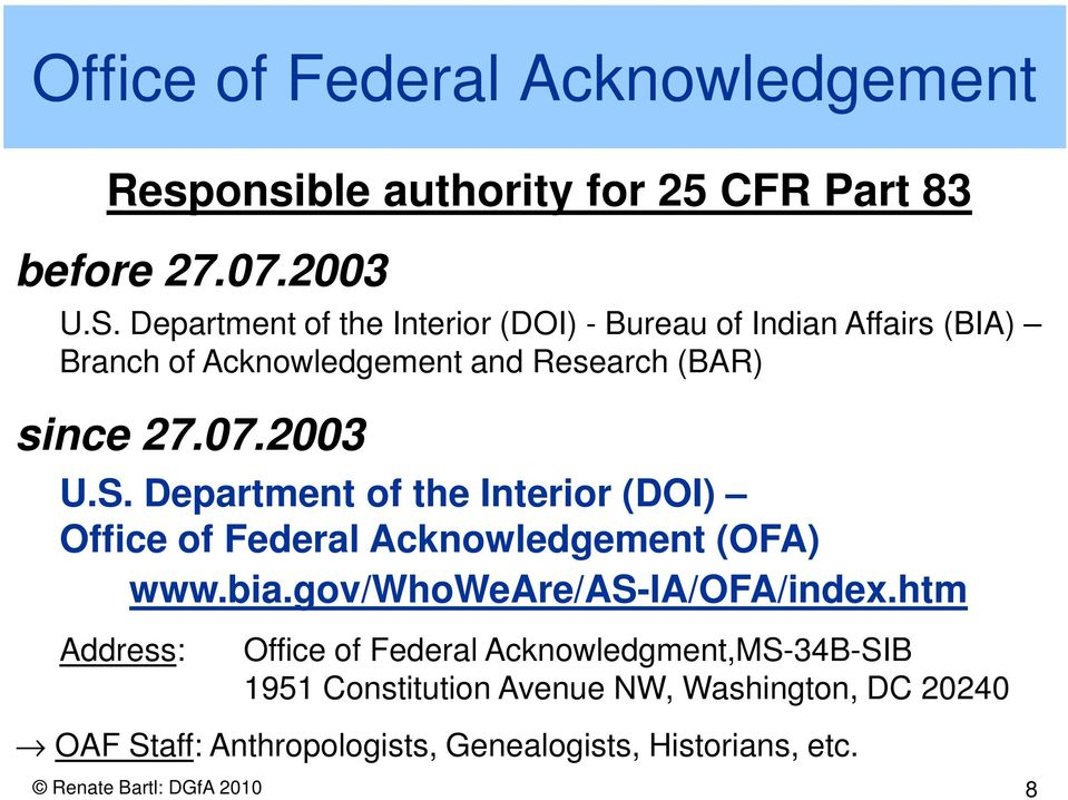 Department of the Interior (DOI) Office of Federal Acknowledgement (OFA) www.bia.gov/whoweare/as-ia/ofa/index.