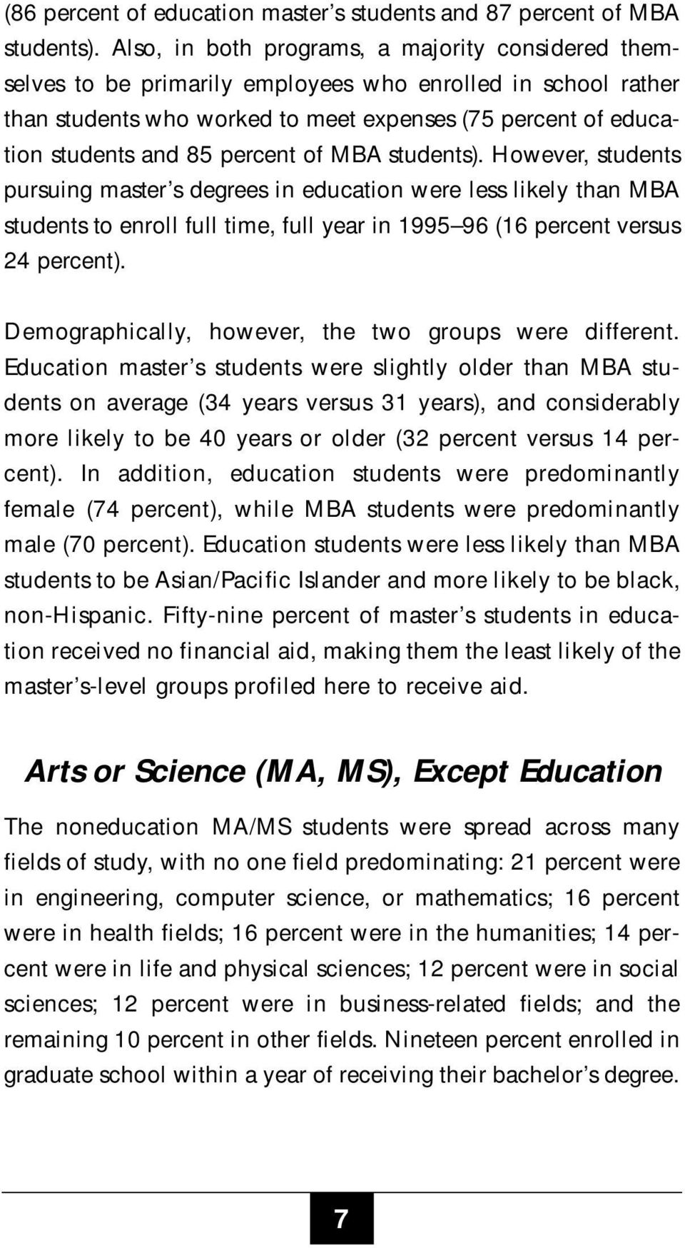 percent of MBA students). However, students pursuing master s degrees in education were less likely than MBA students to enroll full time, full year in 1995 96 (16 percent versus 24 percent).