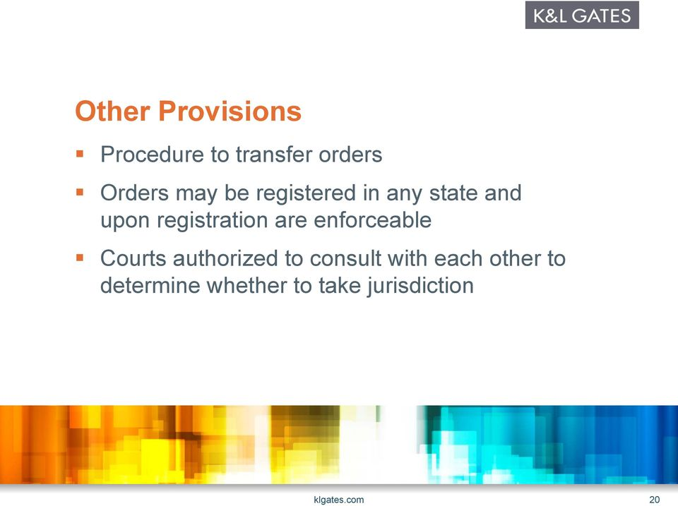 are enforceable Courts authorized to consult with each