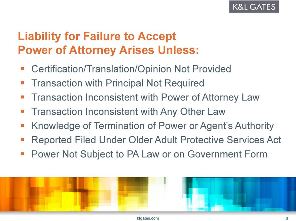 Transaction Inconsistent with Any Other Law Knowledge of Termination of Power or Agent s Authority