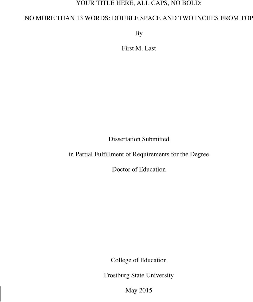 Last Dissertation Submitted in Partial Fulfillment of Requirements
