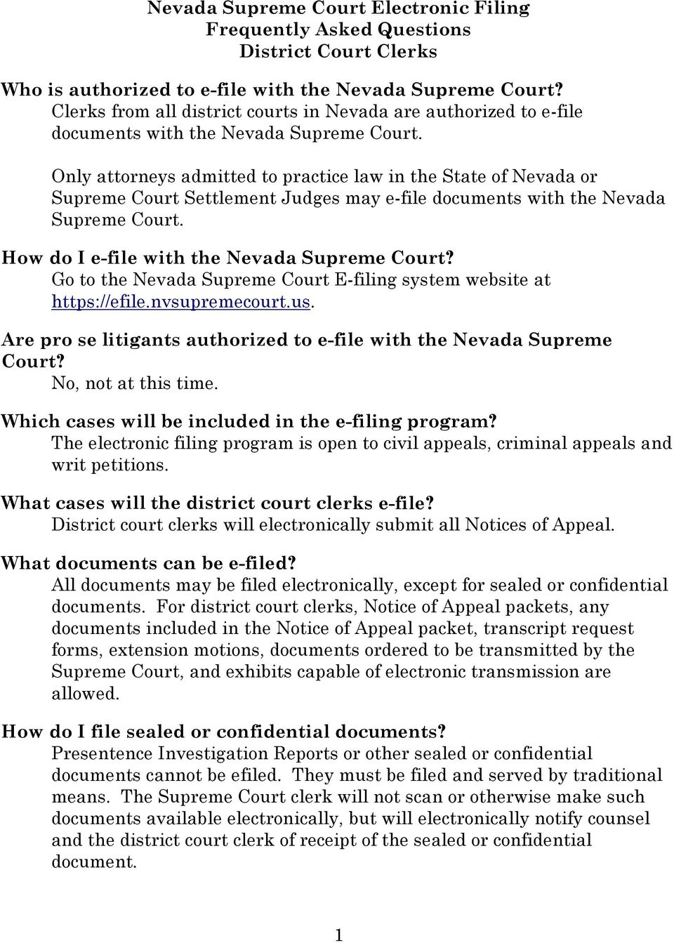 Only attorneys admitted to practice law in the State of Nevada or Supreme Court Settlement Judges may e-file documents with the Nevada Supreme Court. How do I e-file with the Nevada Supreme Court?