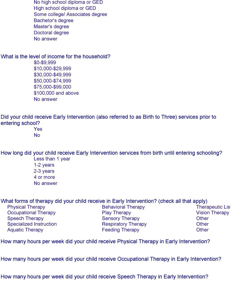 school? Yes No How long did your child receive Early Intervention services from birth until entering schooling?