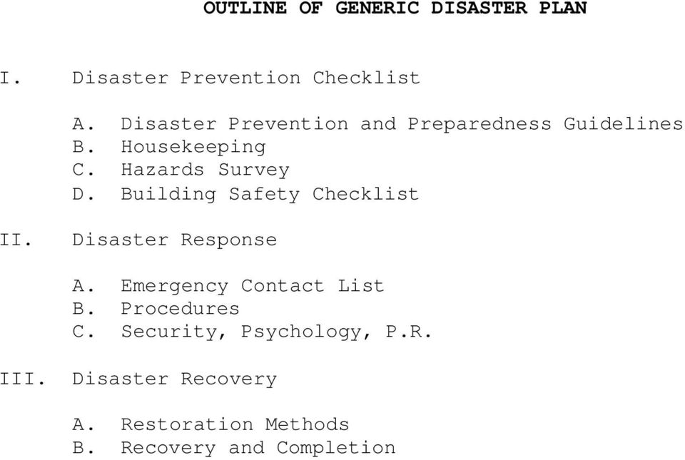 Building Safety Checklist II. Disaster Response A. Emergency Contact List B.