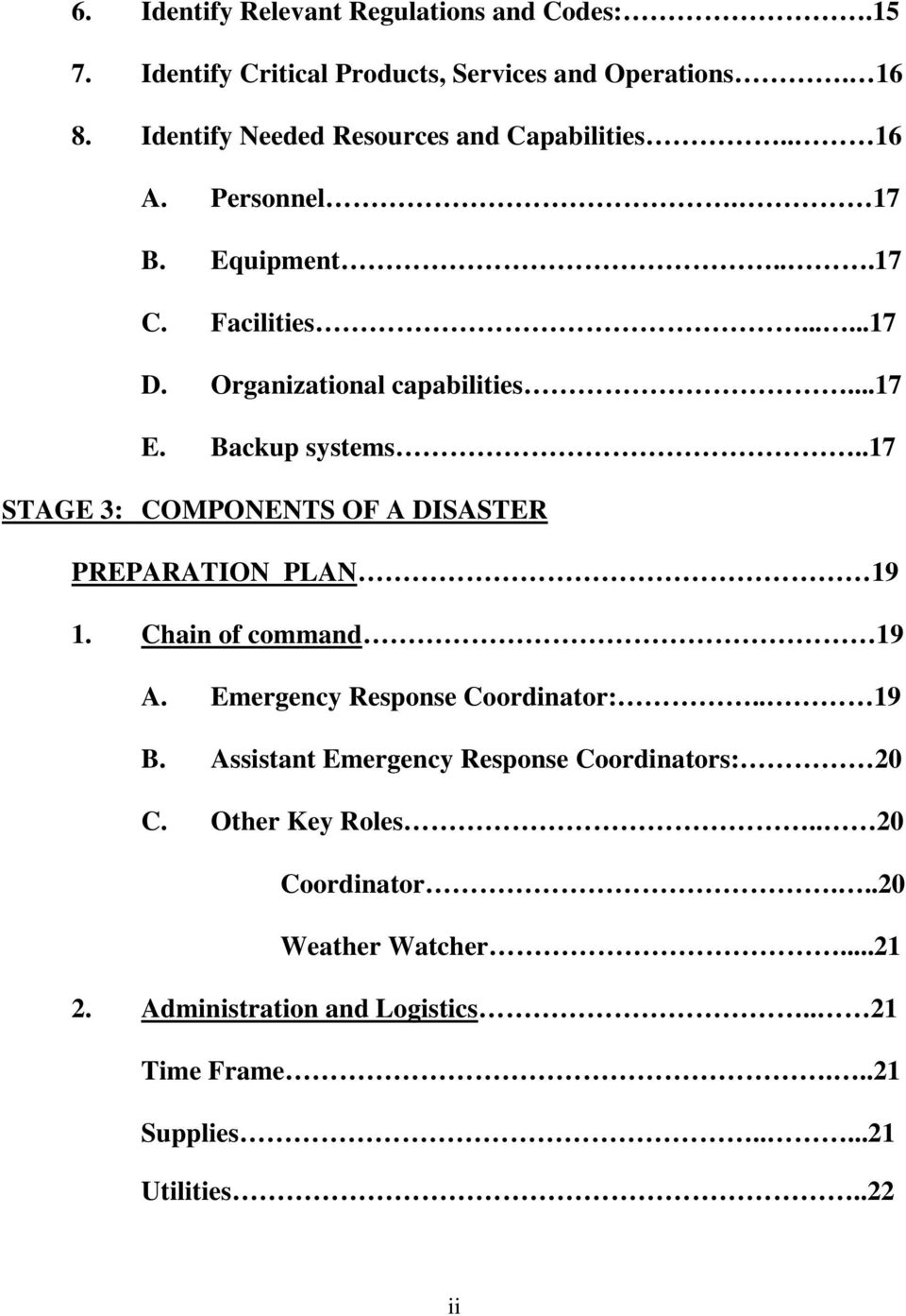 Backup systems..17 STAGE 3: COMPONENTS OF A DISASTER PREPARATION PLAN 19 1. Chain of command 19 A. Emergency Response Coordinator:.. 19 B.