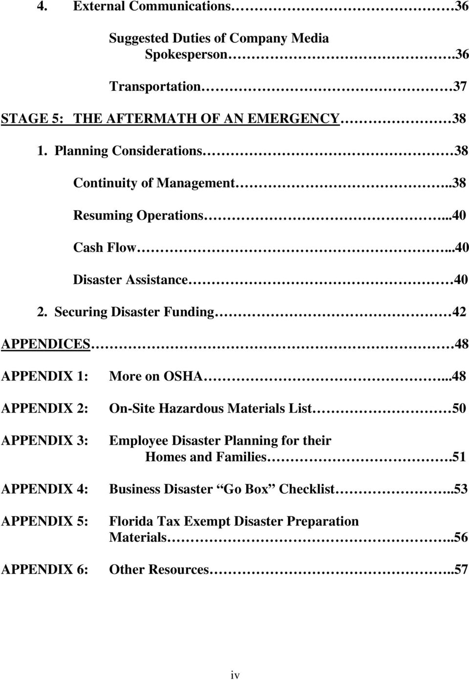 Securing Disaster Funding 42 APPENDICES 48 APPENDIX 1: APPENDIX 2: APPENDIX 3: APPENDIX 4: APPENDIX 5: APPENDIX 6: More on OSHA.