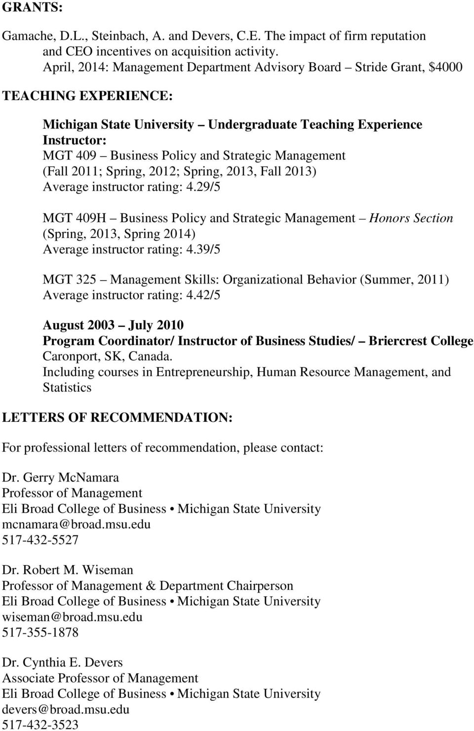 Strategic Management (Fall 2011; Spring, 2012; Spring, 2013, Fall 2013) Average instructor rating: 4.