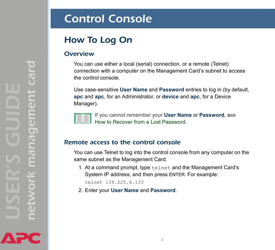 If you cannot remember your User Name or Password, see How to Recover from a Lost Password.