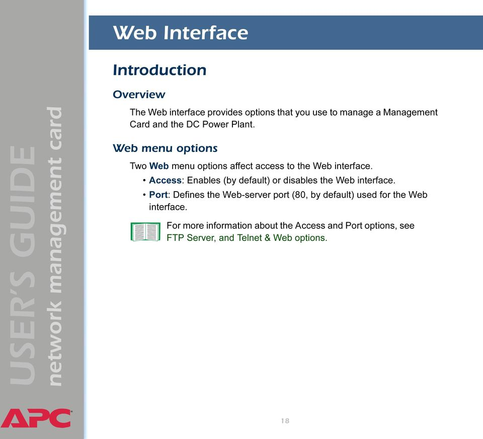 Access: Enables (by default) or disables the Web interface.