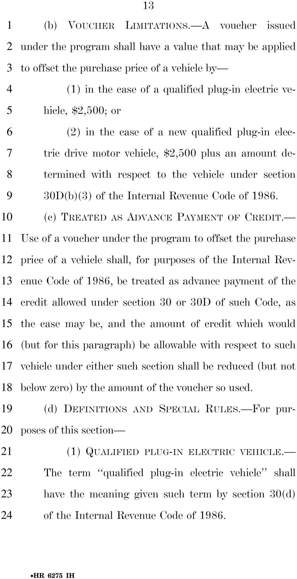 of a new qualified plug-in electric drive motor vehicle, $,00 plus an amount determined with respect to the vehicle under section 0D(b)() of the Internal Revenue Code of.