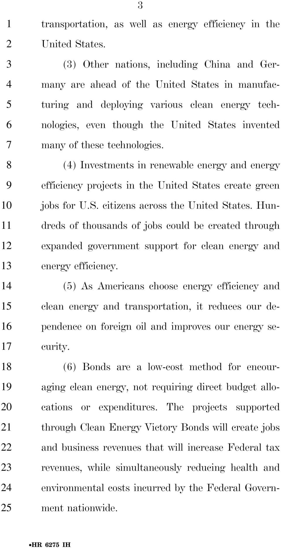 these technologies. () Investments in renewable energy and energy efficiency projects in the United States create green jobs for U.S. citizens across the United States.