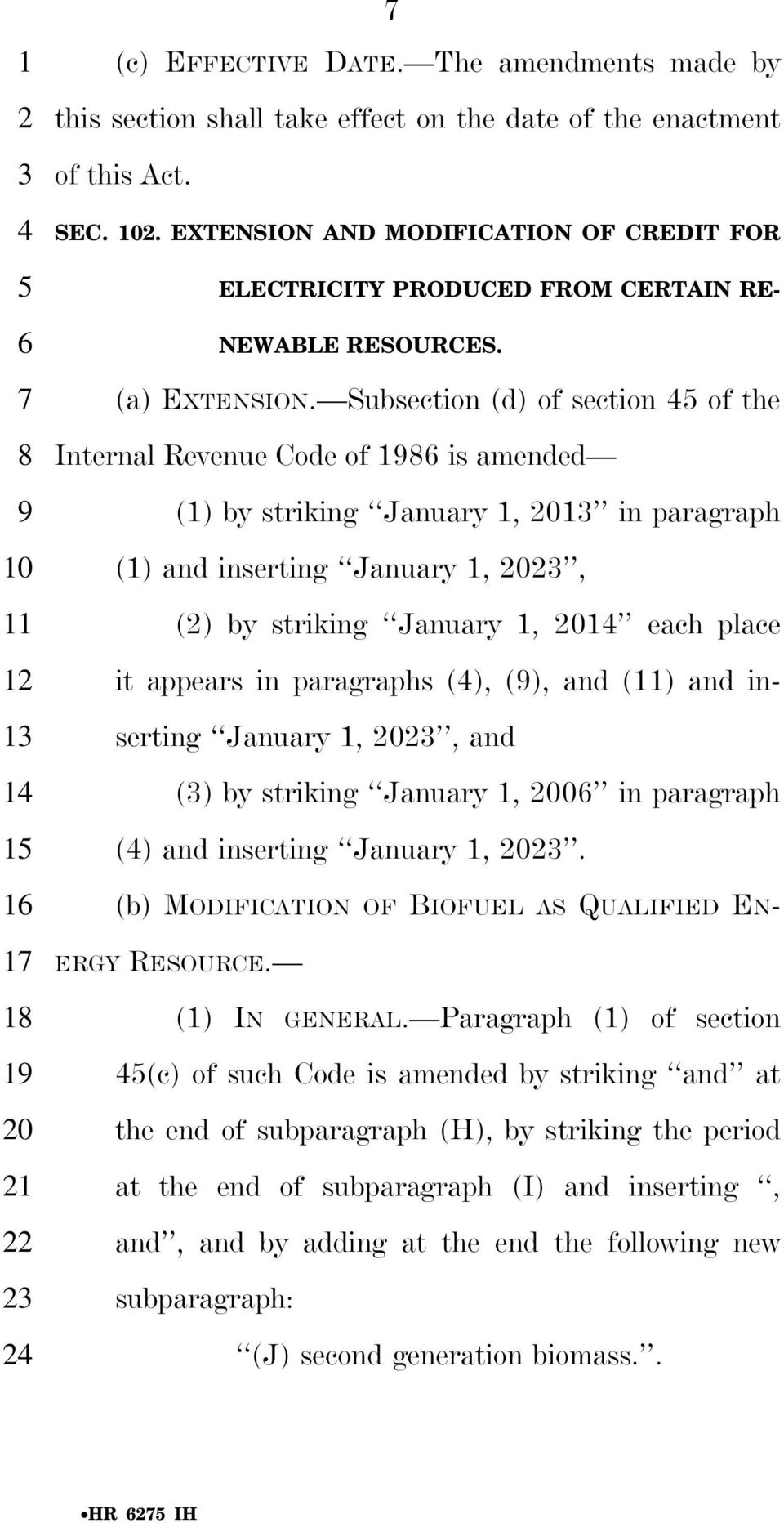 Subsection (d) of section of the Internal Revenue Code of is amended (1) by striking January 1, in paragraph (1) and inserting January 1,, () by striking January 1, each place it appears in