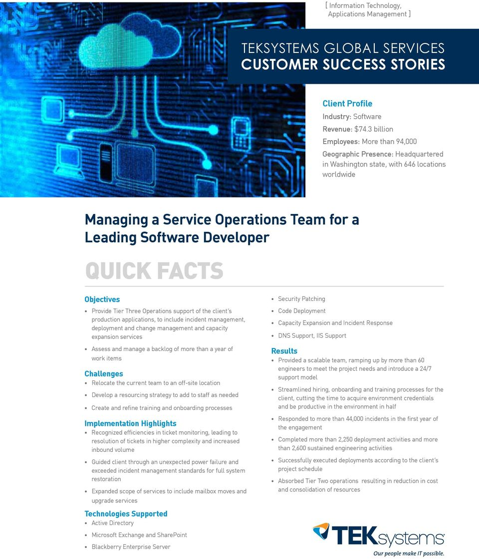 FACTS Objectives Provide Tier Three Operations support of the client s production applications, to include incident management, deployment and change management and capacity expansion services Assess