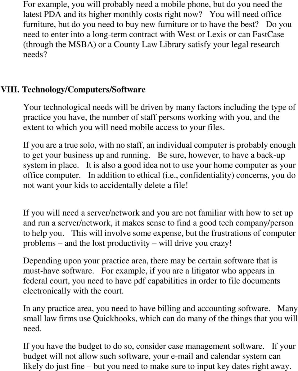 Do you need to enter into a long-term contract with West or Lexis or can FastCase (through the MSBA) or a County Law Library satisfy your legal research needs? VIII.