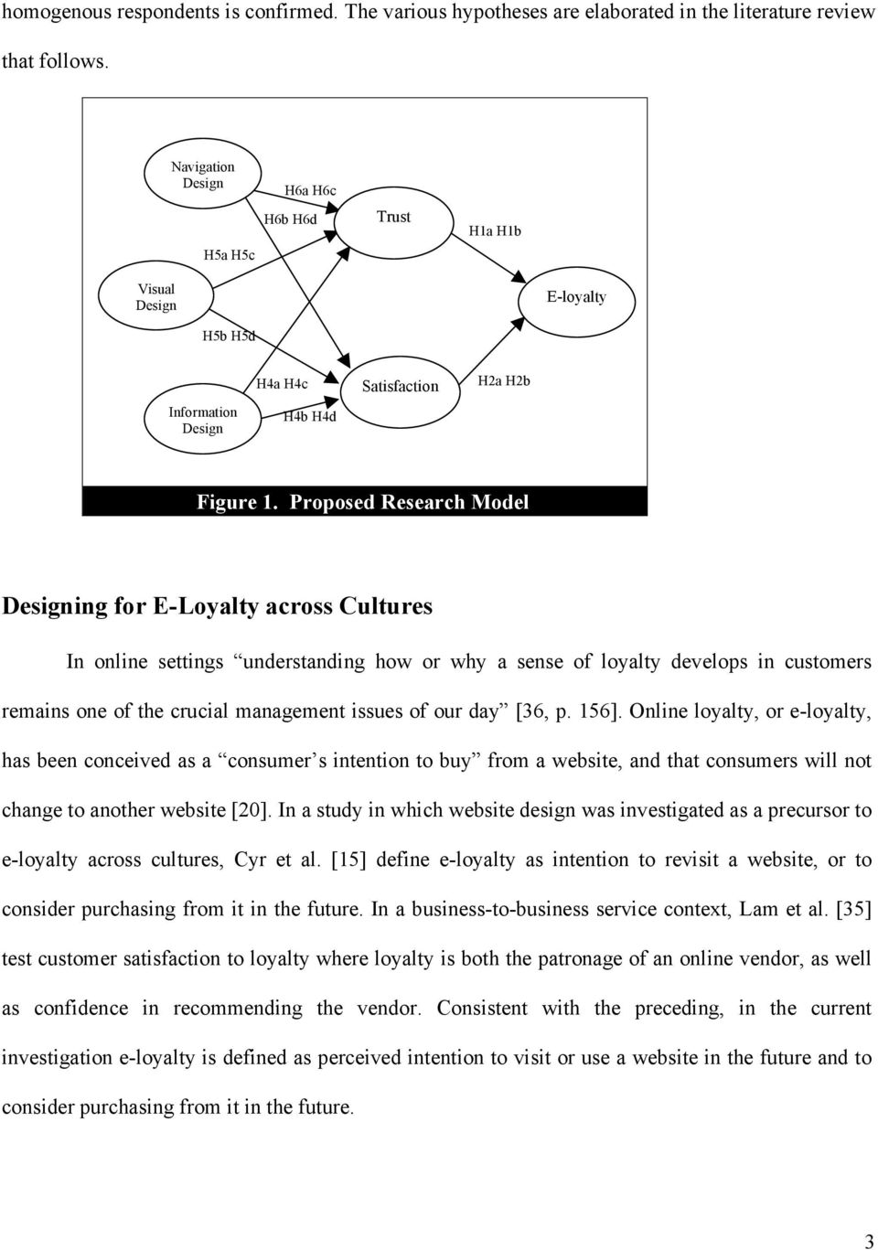 Proposed Research Model Designing for E-Loyalty across Cultures In online settings understanding how or why a sense of loyalty develops in customers remains one of the crucial management issues of