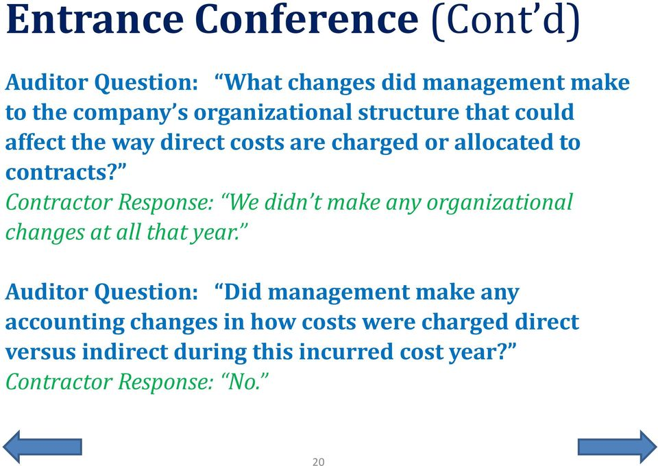Contractor Response: We didn t make any organizational changes at all that year.