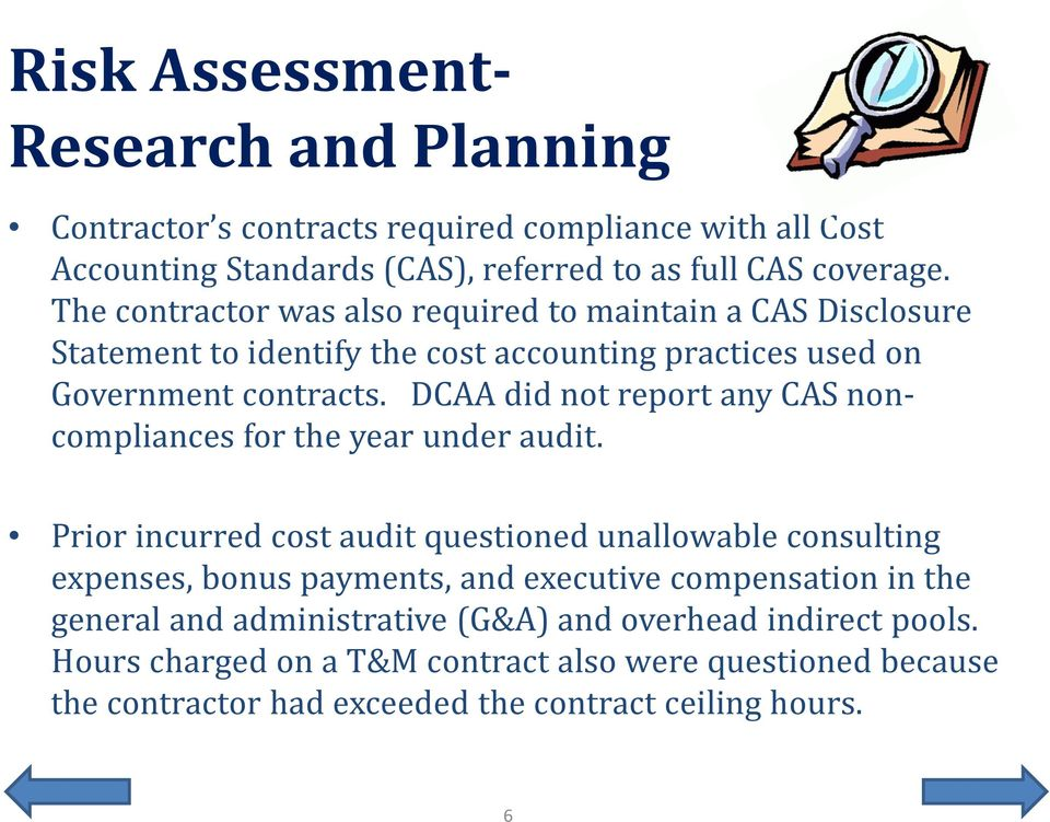 DCAA did not report any CAS noncompliances for the year under audit.
