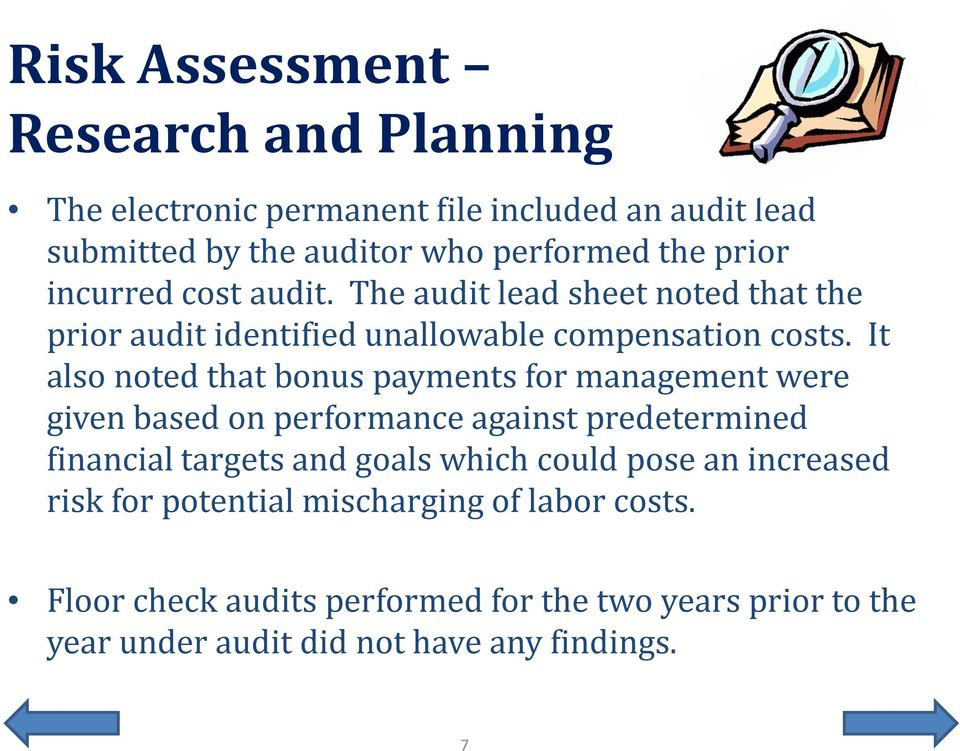 It also noted that bonus payments for management were given based on performance against predetermined financial targets and goals which