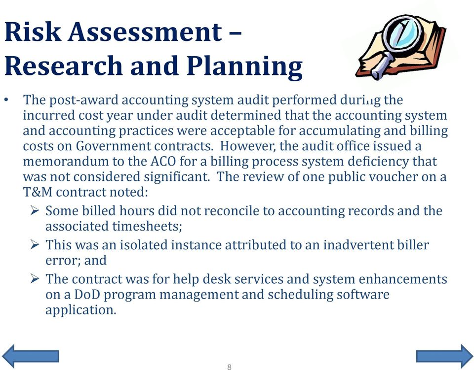 However, the audit office issued a memorandum to the ACO for a billing process system deficiency that was not considered significant.