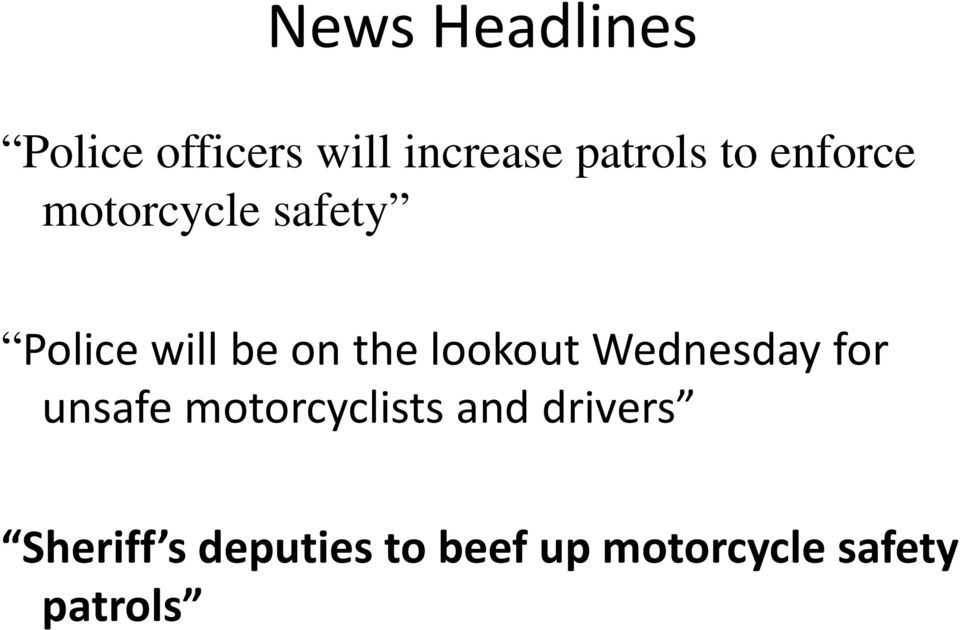 lookout Wednesday for unsafe motorcyclists and