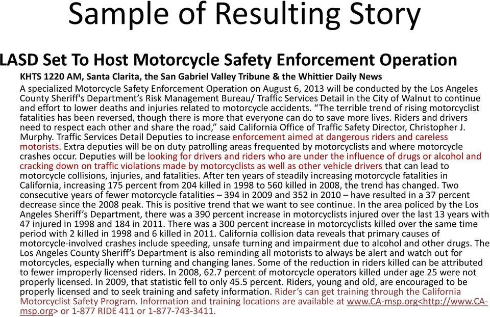 effort to lower deaths and injuries related to motorcycle accidents.