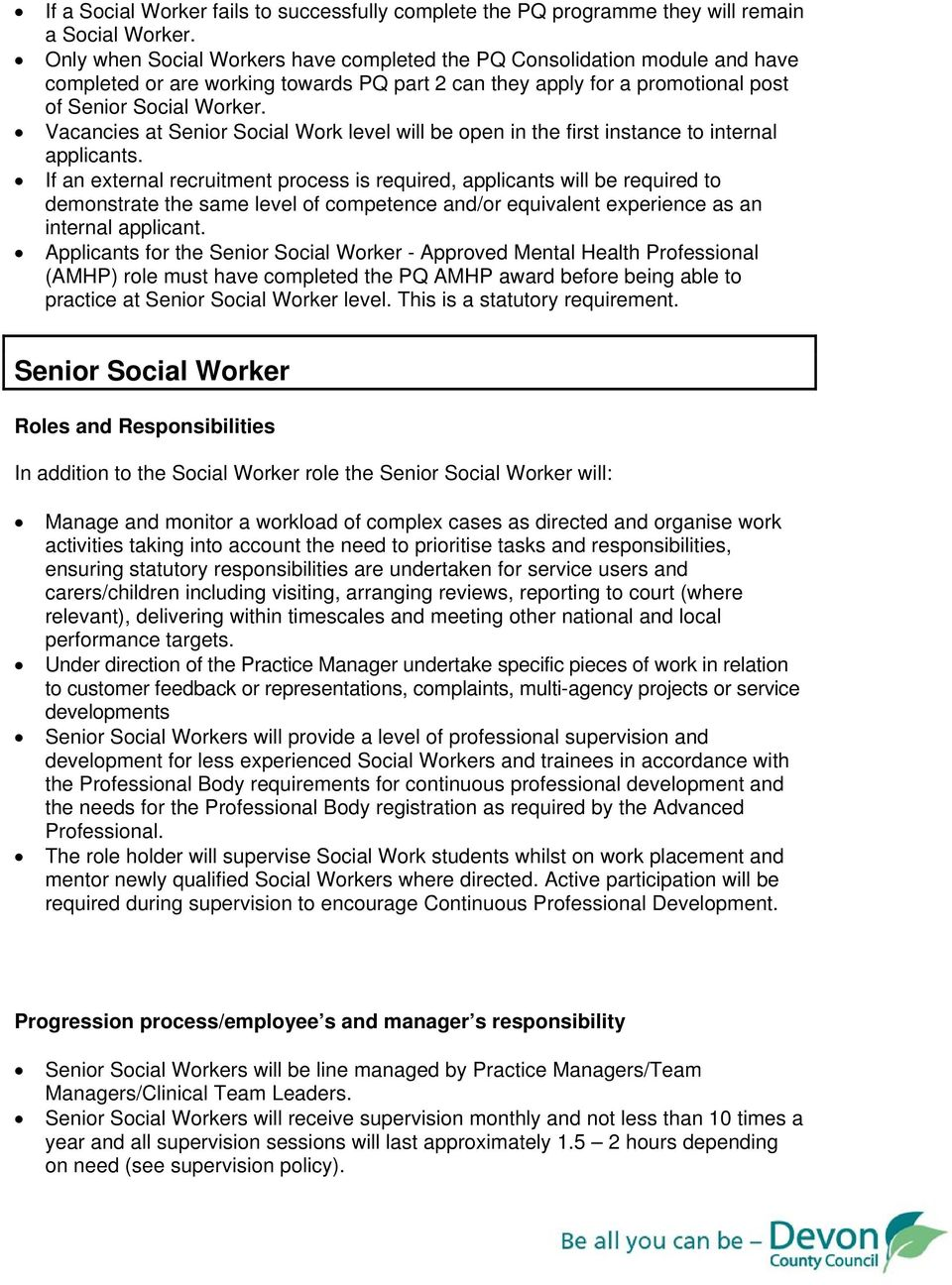 Vacancies at Senior Social Work level will be open in the first instance to internal applicants.