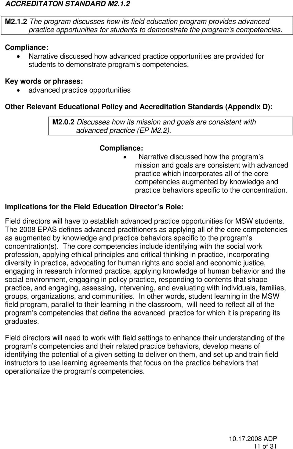 advanced practice opportunities Other Relevant Educational Policy and Accreditation Standards (Appendix D): M2.0.2 Discusses how its mission and goals are consistent with advanced practice (EP M2.2).