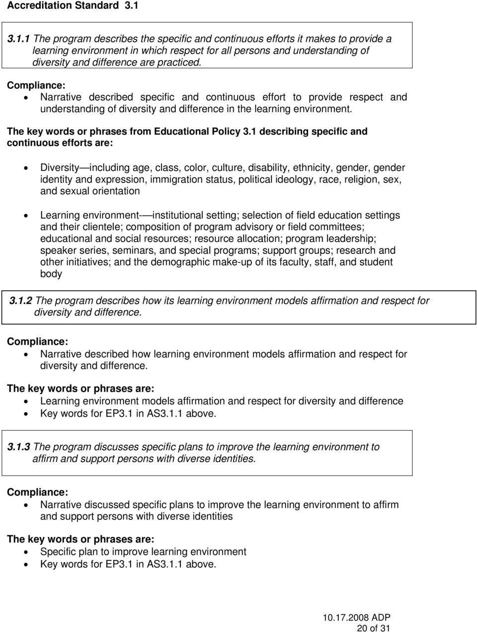 Narrative described specific and continuous effort to provide respect and understanding of diversity and difference in the learning environment. The key words or phrases from Educational Policy 3.
