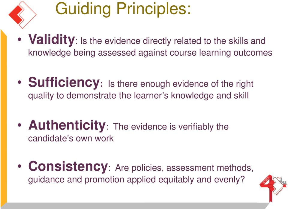 to demonstrate the learner s knowledge and skill Authenticity: The evidence is verifiably the