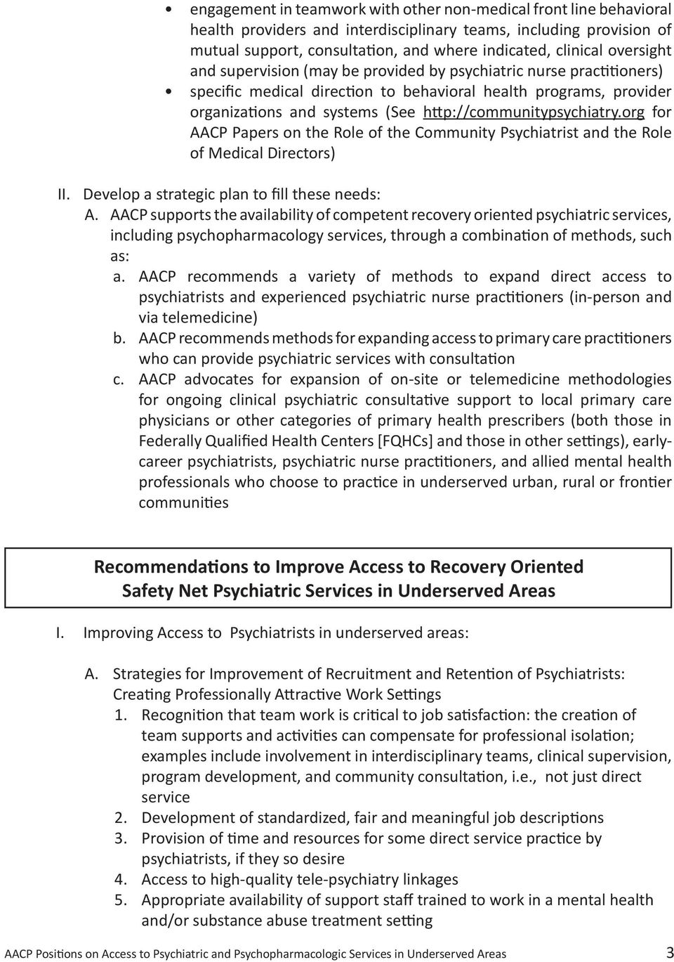 http://communitypsychiatry.org for AACP Papers on the Role of the Community Psychiatrist and the Role of Medical Directors) II. Develop a strategic plan to fill these needs: A.