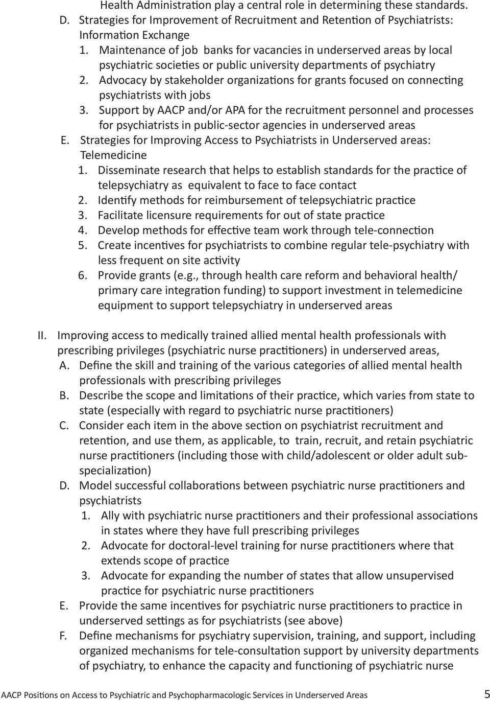 Advocacy by stakeholder organizations for grants focused on connecting psychiatrists with jobs 3.
