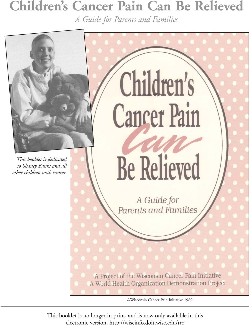 Wisconsin Cancer Pain Initiative 1989 This booklet is no longer in print, and