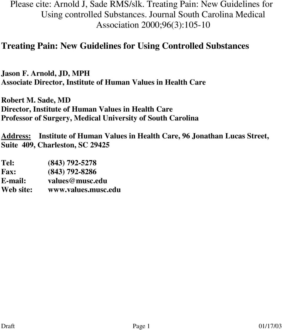 Arnold, JD, MPH Associate Director, Institute of Human Values in Health Care Robert M.