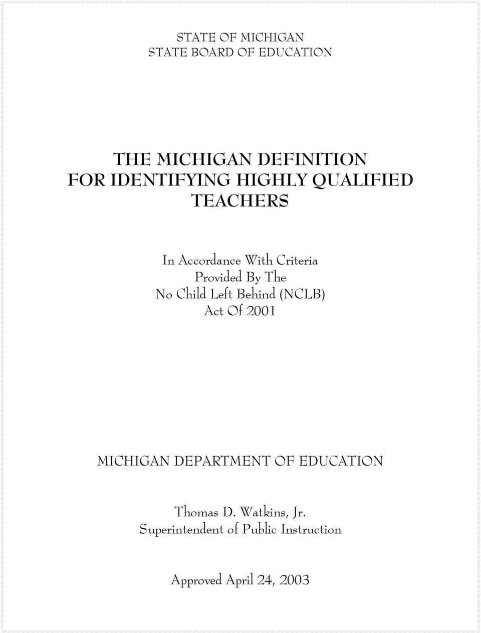 The No Child Left Behind (NCLB) Act Of 2001 MICHIGAN DEPARTMENT OF EDUCATION