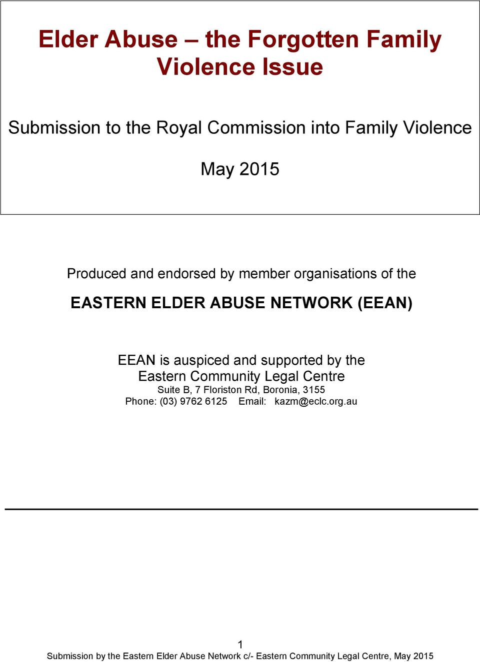 ELDER ABUSE NETWORK (EEAN) EEAN is auspiced and supported by the Eastern Community Legal