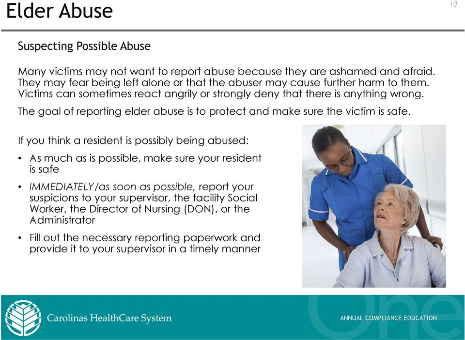The goal of reporting elder abuse is to protect and make sure the victim is safe.