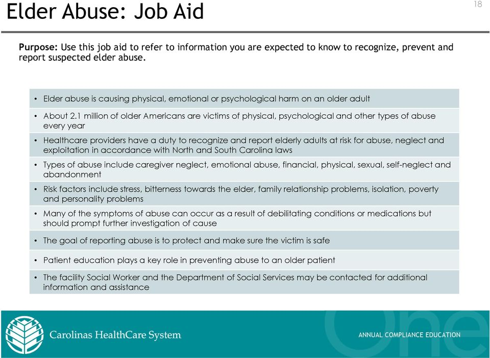 1 million of older Americans are victims of physical, psychological and other types of abuse every year Healthcare providers have a duty to recognize and report elderly adults at risk for abuse,