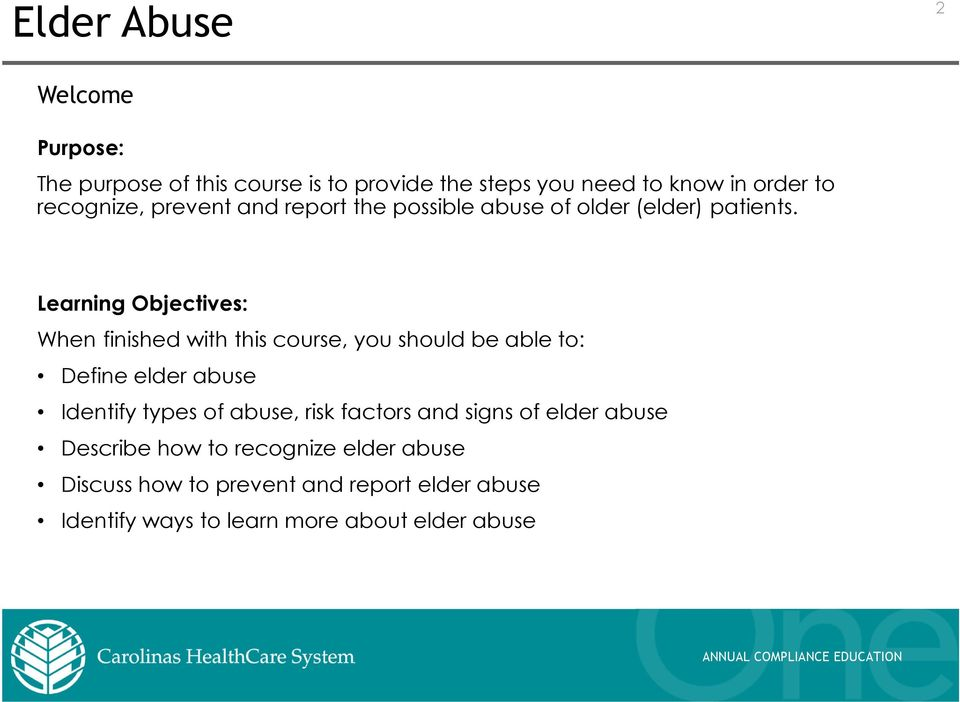 Learning Objectives: When finished with this course, you should be able to: Define elder abuse Identify types of
