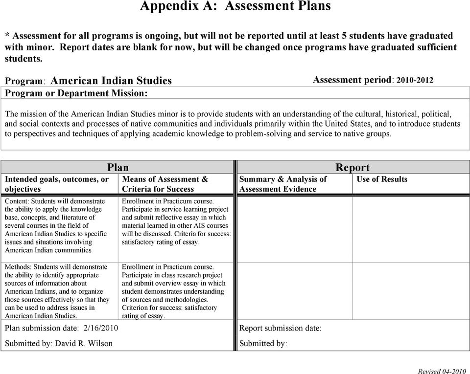 Program: American Indian Studies Assessment period: 2010-2012 The mission of the American Indian Studies minor is to provide students with an understanding of the cultural, historical, political, and