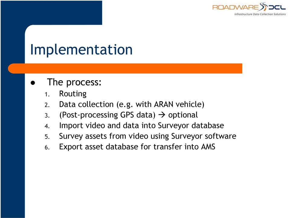Import video and data into Surveyor database 5.