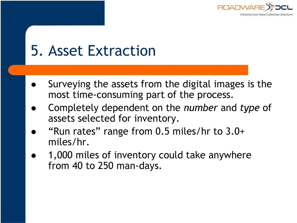 Completely dependent on the number and type of assets selected for inventory.