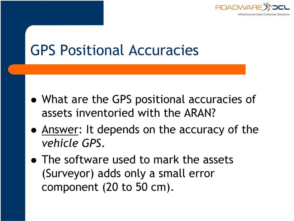 Answer: It depends on the accuracy of the vehicle GPS.