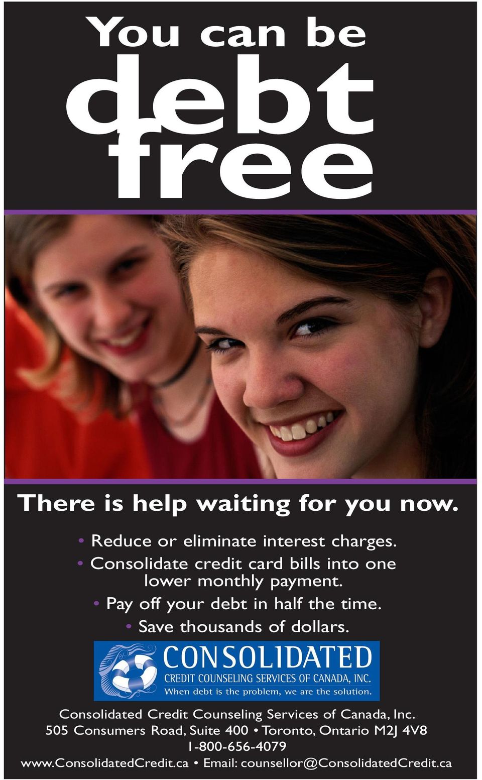Save thousands of dollars. Consolidated Credit Counseling Services of Canada, Inc.