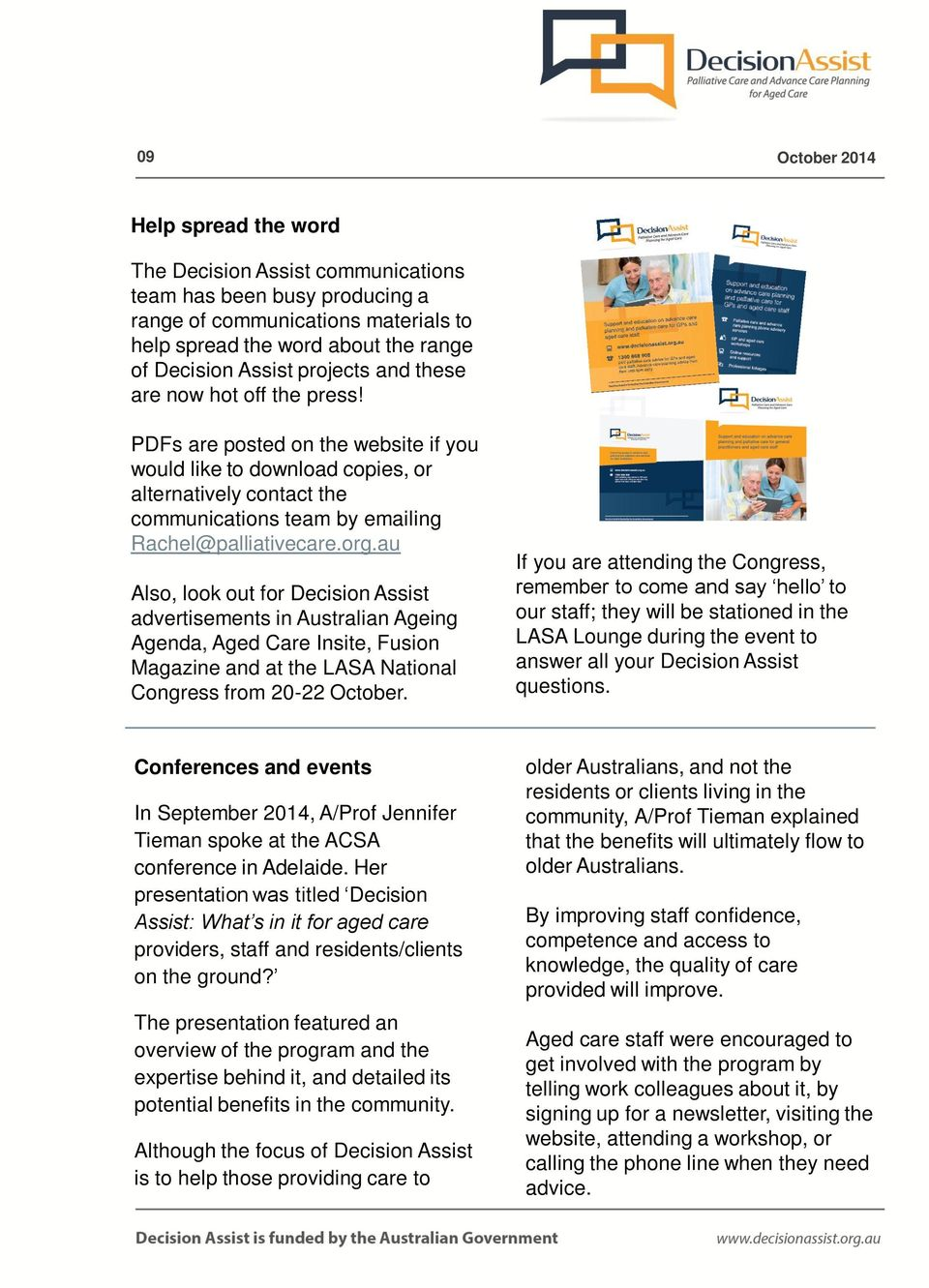 of communications materials to help spread the word about the range 2-5 September at the ANZSPM of Decision Assist projects and these Conference on the Gold Coast are now hot off the press!