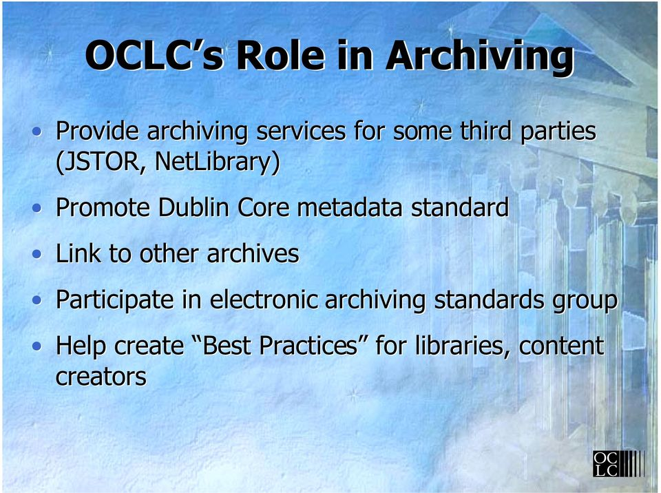 Link to other archives Participate in electronic archiving