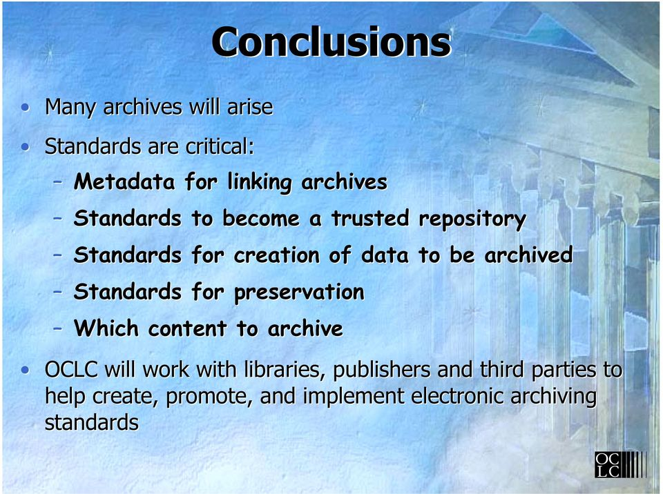 archived Standards for preservation Which content to archive OCLC will work with