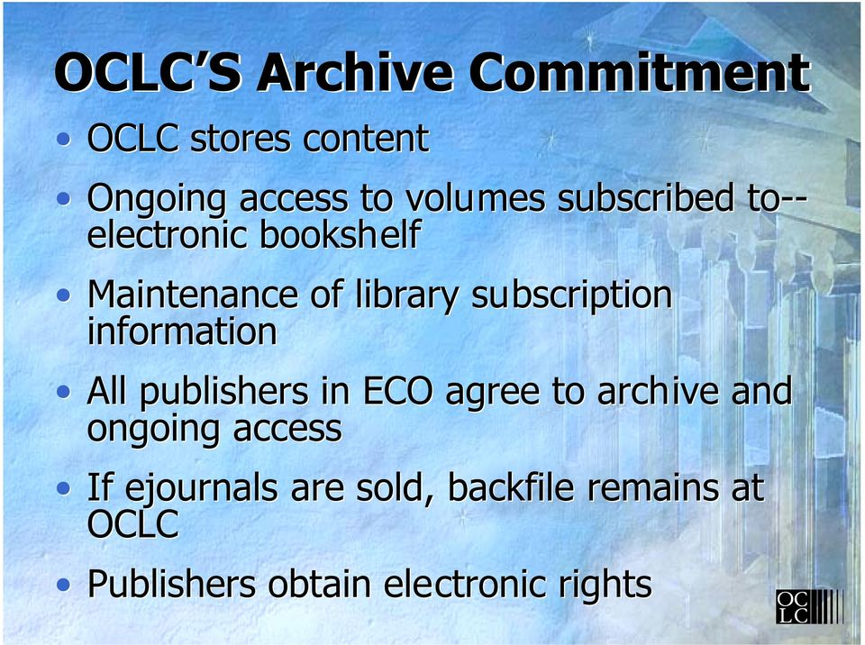 information All publishers in ECO agree to archive and ongoing access If
