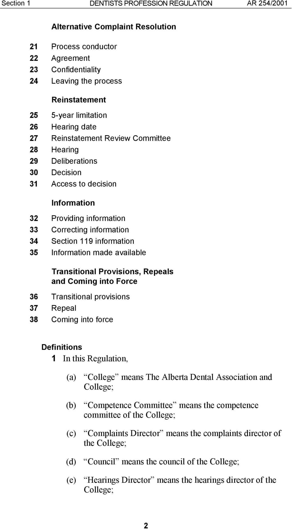 35 Information made available Transitional Provisions, Repeals and Coming into Force 36 Transitional provisions 37 Repeal 38 Coming into force Definitions 1 In this Regulation, (a) College means The