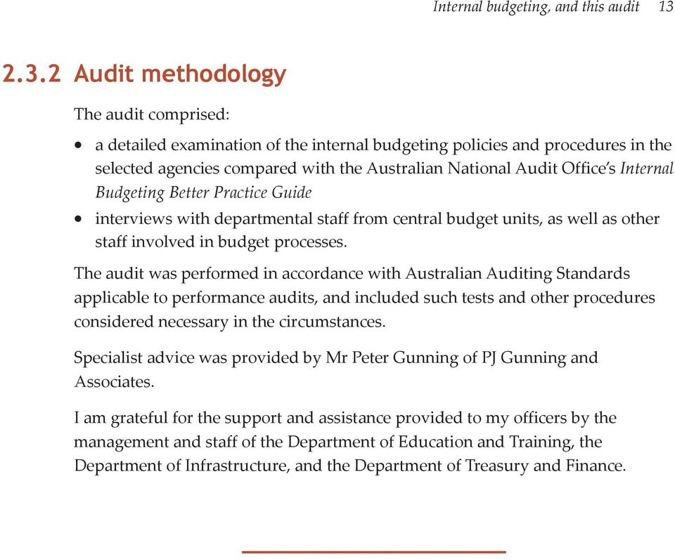 Internal Budgeting Better Practice Guide interviews with departmental staff from central budget units, as well as other staff involved in budget processes.